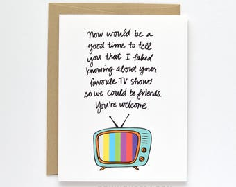 SALE - Funny Friendship Card - Card for a Friend - Favorite TV Shows