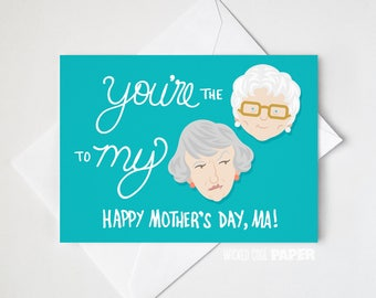 Mother's Day Golden Girls Greeting Card - Sophia - Dorothy - Happy Mother's Day, Ma!