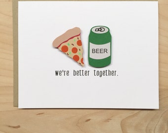 Funny Valentines Day Card, Funny Love Card, Pizza Anniversary Card, Pizza Beer, Beer Anniversary Card, Valentine's Day Card, Girlfriend Card