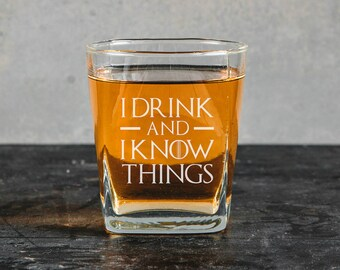 I drink and I know things Whiskey Glass 11oz Large Game of Thrones engarved
