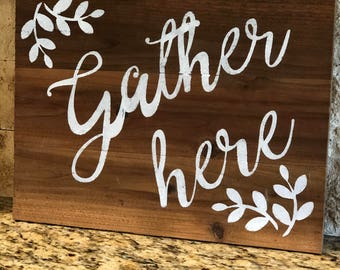 Gather Here - Wood Sign - Thanksgiving