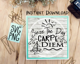 Sieze The Day Carpe Diem SVG PNG Cricut Cameo Silhouette Brother Scan & Cut Crafters Cutting Files RV Travel Sunshine Inspirational Poem