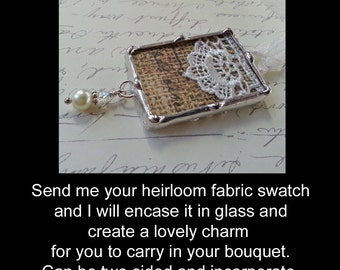 Something Old Wedding Bouquet Charm, Personalized Soldered Bridal Charm, Heirloom Shadow Box, Made With Your Fabric Swatch or Lace