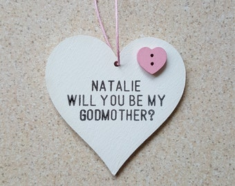 Personalised Wooden Heart Plaque/Gift - Will You Be My Godparents/Mother/Father?