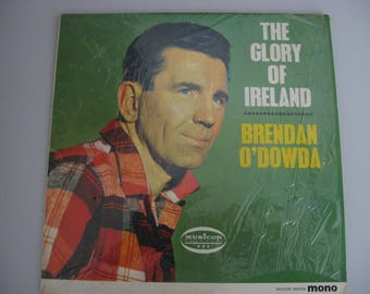 Brendan O'Dowda - The Glory Of Ireland - Circa 1965