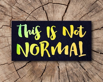 This is Not Normal Bumper Stickers, Refrigerator Magnets  | Rep The Resistance