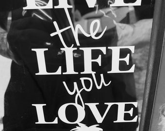 LIVE the LIFE you LOVE car decal