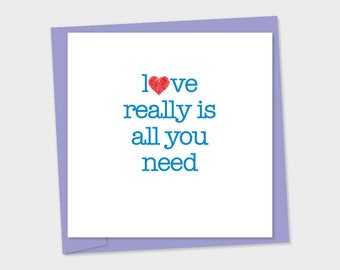 love, really is, all you need
