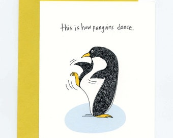 This Is How Penguins Dance Greeting Card - The Kicker