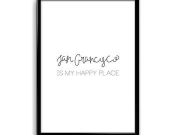San Francisco Lover Print San Fran is my Happy Place 11 x 17 Poster Script Calligraphy Design