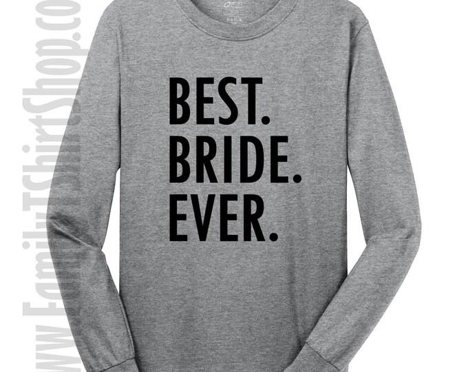 Best Bride Ever Long Sleeve T-shirt