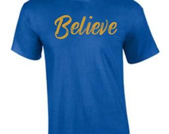 Believe T-shirt, T-shirt, Inspirational T-shirt, Cotton T-shirt