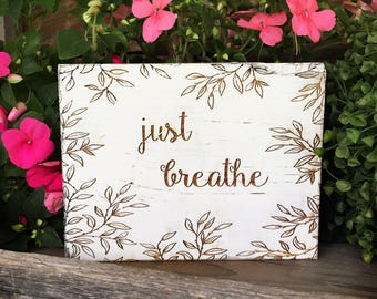 Rustic Just Breath Sign