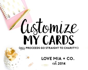 CUSTOMIZE MY CARDS | add this listing to your order and have a custom card design made just for your event!  All proceeds go to charity!