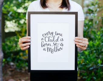 A Mother is Born, quote Digital Print