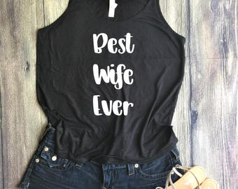 Best Wife Ever Shirt / mom boss shirt, mama bear, mom life is the best, funny mom shirt, mom tee, raising my tribe, boss mom