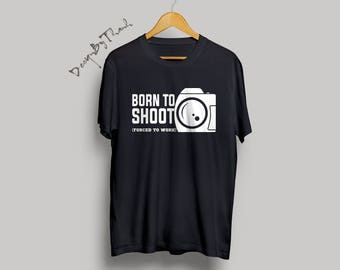 Camera shirt - Photography shirt - Photography gift - Camera gifts - gifts for Photographer - Photographer Life - Born to Shoot Tee shirt