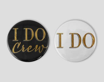 I Do & I Do Crew Bachelorette Party Buttons - Bridal Party Buttons, Bridal Shower Button, Bachelorette Pins, Bachelorette Party Favor Ideas