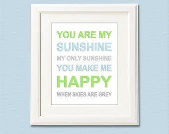 Blue and green Art Print - 8x10 - Children wall art, Baby Room Decor, you are my sunshine, grey, chevron - UNFRAMED