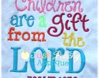 Psalm 127:3 Scripture Children are a Gift Machine Embroidery Design
