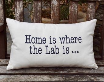 Home is Where the Lab is ... or Labs are  ...  Throw Pillow || Accent Pillow Cover || Gift by Three Spoiled Dogs