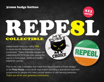 Unique 31 mm Pro-Choice Pin Badges, My Right My Life, My Body, Heart, 8, Repeal the 8th, Abortion Rights, Yes, Reproductive Rights, Ireland.
