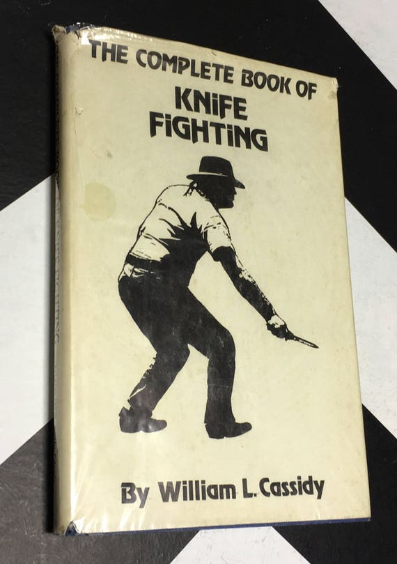 The Complete Book Of Knife Fighting by William L. Cassidy (1975)