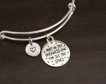 Only In The Darkness Can You See The Stars Bangle-Positivity Jewelry-Positive-Fearless Bangle-Inspirational Bangle-Believe Jewelry - I/B/H