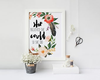 """PRINTABLE Art """"She believed She Could So She Did"""" Floral Tribal Nursery Nursery Decor Feather Floral Inspirational"""