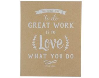 Love What You Do Art Print ~ Typography Print
