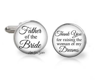 Father of the Bride Cuff Links - Thank you for Raising the Woman of my Dreams Cufflinks - Wedding Gifts for Dad - Stainless and Sterling