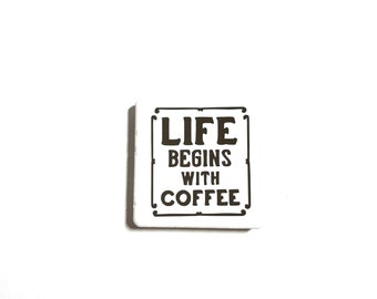 "2"" x 2"" Tile Magnet, Vinyl Letters, Ceramic Tile, Neodymium Magnets, Fridge Magnet, Life Begins With Coffee, Coffee Lover, Fun Sayings"