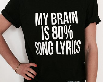 My brain is 80% song lyrics Tshirt black Fashion funny slogan womens girls sassy cute