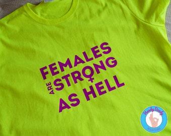 Females Are Strong As Hell - Unbreakable Kimmy Schmidt - Feminist - Girl Power - Neon - Women - Feminism - Girl Boss - Titus Andromedon