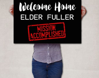 LDS Missionary Mission Accomplished Poster - Welcome Home Sign