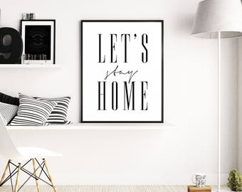 Let's Stay Home Printable, Bedroom Print, Fashion Poster, Affiche Scandinave, Scandinavian, Calligraphy, Let's Stay, Printable Wall Art