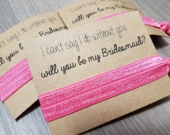 I Can't Say I Do Without You Hair Tie Favor | Will You Be My Bridesmaid Favor | Bridesmaid Proposal | Bridesmaid Gift | Bridal Shower