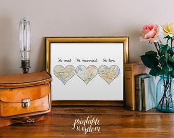 Custom Map Printable, Met married live, hearts, wedding anniversary present, personalized, digital poster Printable Wisdom