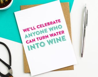 We'll Celebrate Anyone Who Can Turn Water Into Wine Funny Easter Greetings Card