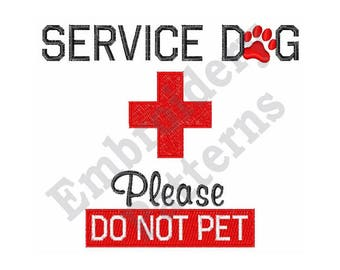 Service Dog Please Do Not Pet - Machine Embroidery Design - 5 X 7 Hoop, Alert Dog, Medical Alert, Sayings, Red Cross, First Aid Symbol