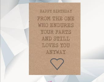 HAPPY BIRTHDAY From The One Who Endures Your Farts And Still Loves You Anyway, Funny Boyfriend Birthday Card, Birthday card Husband, Funny