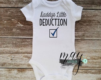 Daddy's Little Tax Deduction Bodysuit - Funny Baby Clothes