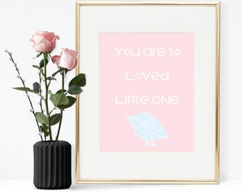 Nursery wall art, You are so loved, Little one , Printable wall art, Wall art