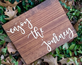 Enjoy The Journey, Gift for Him, Gift for Her, Hand Lettered, Hand Painted, Wood Sign, Wood Decor