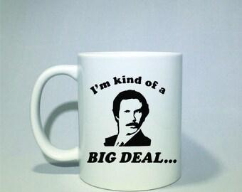 I'm kind of a big deal mug!  *Coffee mug, coffee cup, funny coffee mug, funny coffee cup, gift, personalized mugs, Anchorman, Will Ferrell