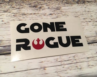 Gone Rogue Decal- Star Wars Decal - Rogue One -Rebel Decal - Rebel Alliance