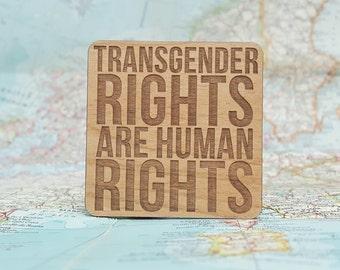 Transgender Rights Magnet - Laser Engraved Alder Wood - Fridge Magnet - Transgender Rights are Human Rights