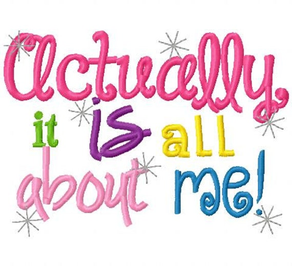 Actually it is all about me princess Embroidery Design Digital Instant  Download 4x4 and 5x7