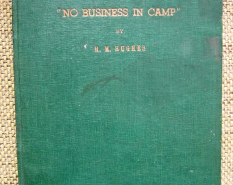 No Business in Camp by H M Hughes - RARE