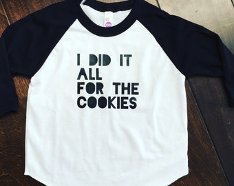 Original Did it all for the cookies infant kids raglan